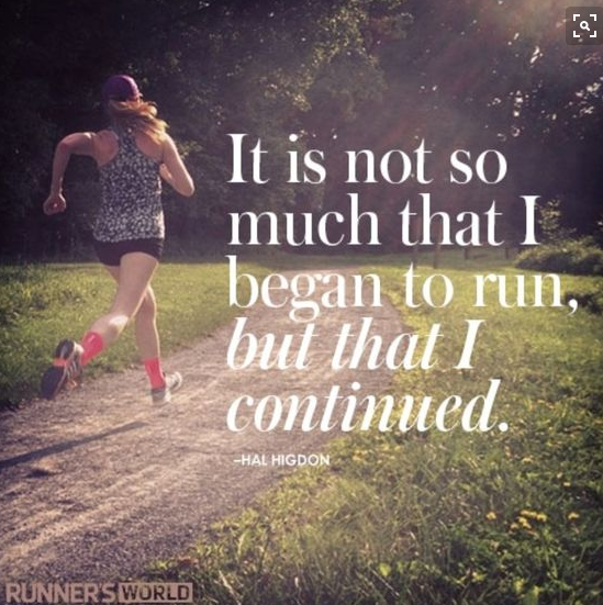 It's not so much that I began to run, but that I continued